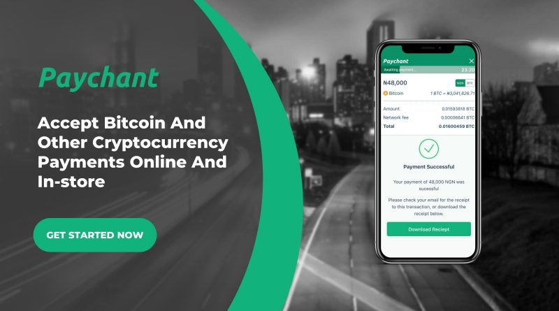 Paychant Lets Merchants in Nigeria Accept Bitcoin and other Crypto Payments – OgbongeBlog