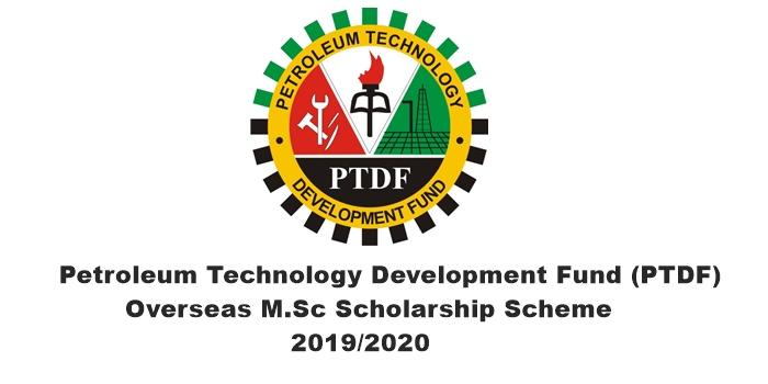 Petroleum Technology Development Fund (PTDF) 2019/2020 Overseas M.Sc Scholarship Scheme