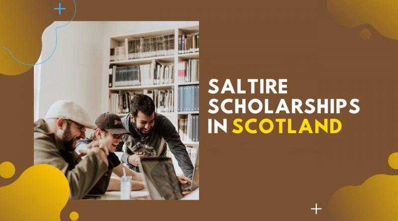 Scotland's Saltire Scholarships at University of Edinburgh 2020/2021