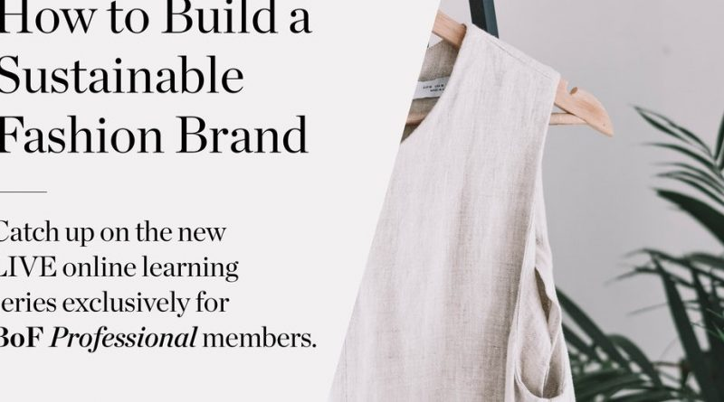 How to Build a Sustainable Fashion Brand – The Baseline | News & Analysis, BoF Professional