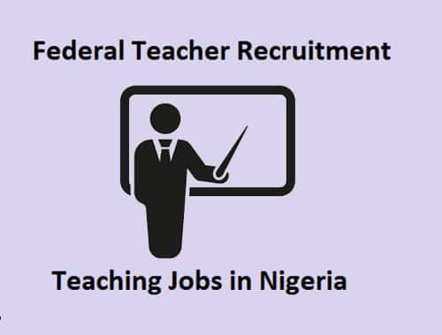Federal Teachers Recruitment 2020 - Teaching Jobs in Nigeria