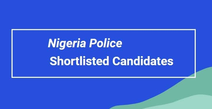 Nigeria Police Shortlisted Candidates List 2020 for Constable PDF Format Download