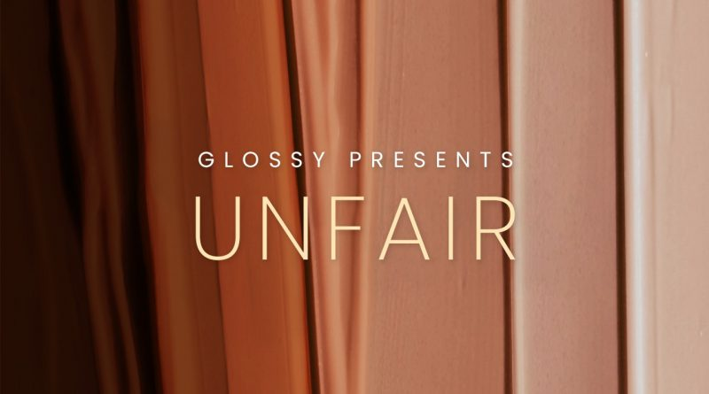 Unfair Podcast, episode 3 – Glossy